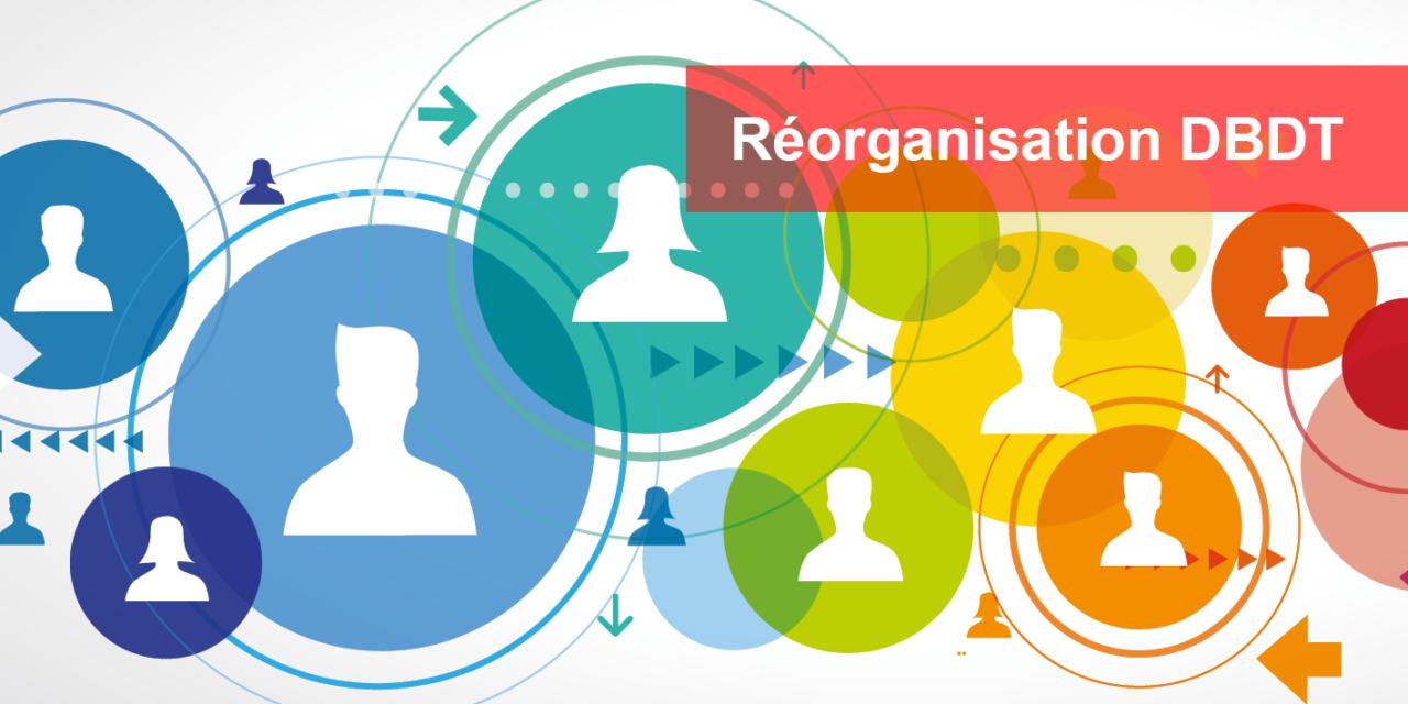 Nouvelle étape dans la réorganisation des Directions régionales de la DBDT