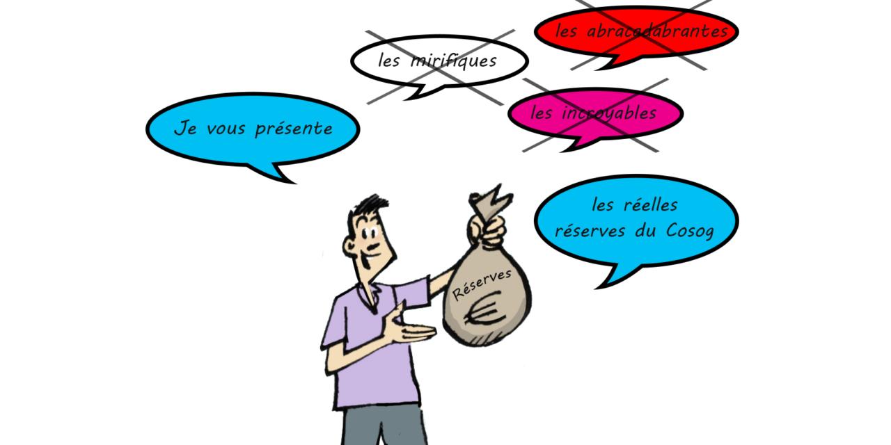 Cosog : la réalité sur le montant des réserves !