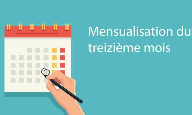 Mensualisation du 13ème mois pour les salariés : c'est gagné !
